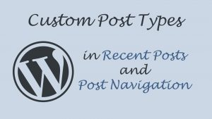 How to show custom post types in recent posts and navigation links
